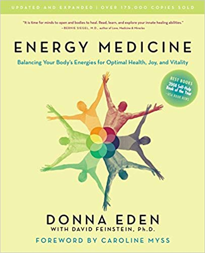 Energy Medicine for Optimal Health, Joy, and Vitality by Donna Eden