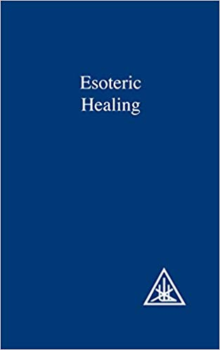 Esoteric Healing by Alice A. Bailey
