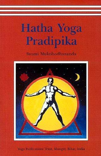 Hatha Yoga Pradipika The Light on Hatha Yoga by Swami Muktibodhananda