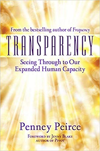 Transparency-Seeing Through to Our Expanded Human Capacity by Penny Peirce
